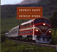 T. Hámori Ferenc: Erdélyi vasút, Székely gyors -  (Könyv)