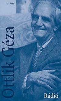 Ottlik Géza: Rádió - Előadások, tanulmányok, emlékezések -  (Könyv)