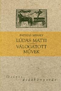 Fazekas Mihály: Lúdas Matyi - Válogatott művek -  (Könyv)