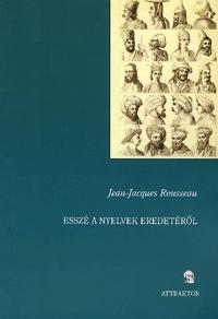 Jean-Jacques Rousseau: Esszé a nyelvek eredetéről -  (Könyv)