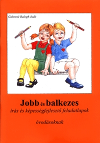 Gabosné Balogh Judit: Jobb és balkezes írás és képességfejlesztés feladatlapok óvódásoknak -  (Könyv)