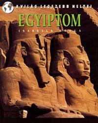 Isabella Brega: Egyiptom - A világ legszebb helyei -  (Könyv)