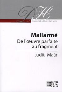 Maár Judit: Mallarmé - De l'oeuvre parfaite au fragment -  (Könyv)