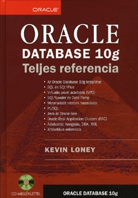 Kevin Loney: Oracle Database 10g - Teljes referencia - CD melléklettel -  (Könyv)