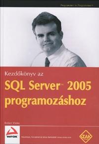 Robert Vieira: Kezdőkönyv az SQL Server 2005 programozásához -  (Könyv)