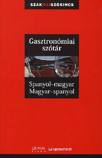 Kerndter -Dorogman, Barrera y Vidal, Schoonheere: Gasztronómiai szótár - Spanyol-magyar, Magyar-spanyol - Spanyol-magyar - Magyar-spanyol -  (Könyv)