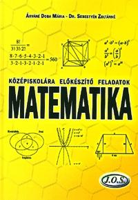 Dr. Sebestyén Zoltánné, Árváné Doba Mária: Középiskolára előkészítő feladatok - Matematika -  (Könyv)