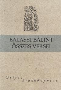 Balassi Bálint: Balassi Bálint összes versei - Osiris diákkönyvtár -  (Könyv)