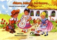Radvány Zsuzsa: Ákom, bákom, berkenye...- Húsvéti locsolóversek - Húsvéti locsolóversek -  (Könyv)