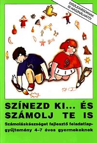 Rosta Katalin: Színezd ki... és számolj te is - Számoláskészséget fejlesztő feladatlapgyűjtemény 4-7 éves gyermekeknek -  (Könyv)