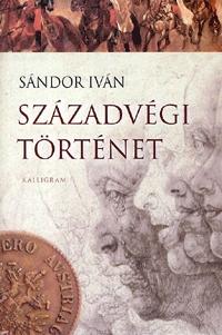 Sándor Iván: Századvégi történet -  (Könyv)