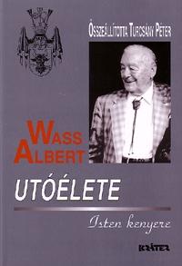 Turcsány Péter (szerk.): Wass Albert utóélete - Isten kenyere - Kötött - Wass Albert életműve 36.kötet -  (Könyv)