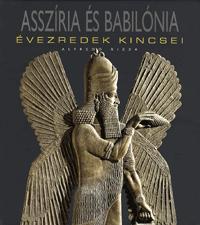 Alfredo Rizza: Asszíria és Babilónia - Évezredek kincsei -  (Könyv)