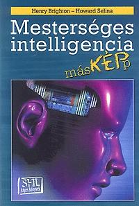 Henry Brighton, Howard Selina: Mesterséges intelligencia másképp -  (Könyv)