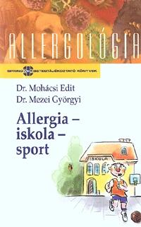Dr. Mezei Györgyi, Dr. Mohácsi Edit: Allergia-iskola-sport (allergológia) -  (Könyv)