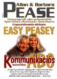 Allen & Barbara Pease: Kommunikációs ABC mesterfokon - A kapcsolatteremtés művészete -easy peasey -  (Könyv)
