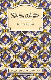 Képes Júlia: Trisztán és Izolda - Új, bővített kiadás -  (Könyv)