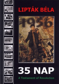 Lipták Béla: 35 nap - A Testament of Revolution -  (Könyv)