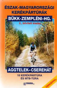Szokoly Miklósné (Szerk.): Észak-Magyarországi kerékpártúrák - Bükk - Zempléni-hegység - Aggtelek - Cserehát -  (Könyv)