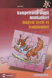 Bánfi Rita: Kompetencia alapú munkafüzet magyar nyelv és irodalomból 2. osztály - Szövegértés -  (Könyv)