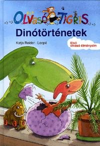 Leopé, Katja Reider: Kis Olvasó Tigris - Dinótörténetek - KIS OLVASÓ TIGRIS - ELSŐ OLVASÓ ÉLMÉNYEIM -  (Könyv)