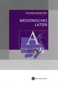 Belák Erzsébet: Medizinisches Latein -  (Könyv)