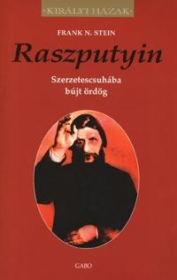 Frank N. Stein: Raszputyin - Szerzetescsuhába bújt ördög - Szerzetescsuhába bújt ördög -  (Könyv)