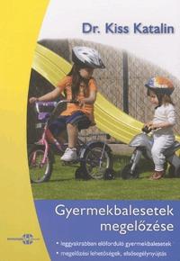 dr. Kiss Katalin: Gyermekbalesetek megelőzése -  (Könyv)