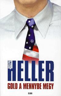 Joseph Heller: Gold a mennybe megy -  (Könyv)