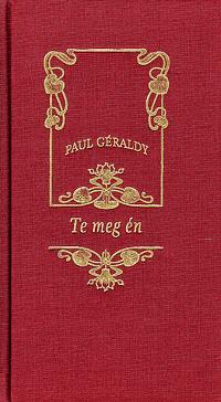 Paul Géraldy: Te meg én -  (Könyv)