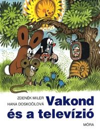 Hana Doskocilová, Zdenek Miler: Vakond és a televízió -  (Könyv)