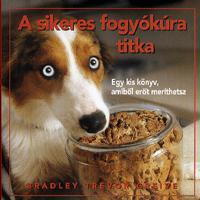 Bradley Trevor Greive: A sikeres fogyókúra titka - ajándékkönyv - Egy kis könyv, amiből erőt meríthetsz -  (Könyv)