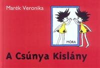 Marék Veronika: A csúnya kislány -  (Könyv)
