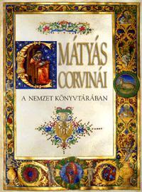 Mikó Árpád, Hapák József: Mátyás Corvinái - A nemzet könyvtárában - A nemzet könyvtárában -  (Könyv)