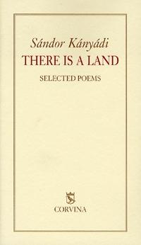 Kányádi Sándor: There is a land - Selected poems (Könyv)