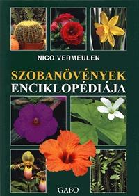 Nico Vermeulen: Szobanövények enciklopédiája -  (Könyv)