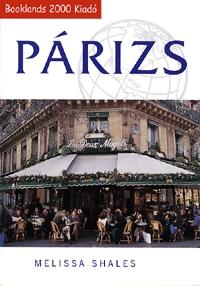 Melissa Shales: Párizs-útikönyv és térkép - ÚTIKÖNYV + TÉRKÉP -  (Könyv)