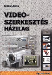 Sikos László: Videoszerkesztés házilag -  (Könyv)