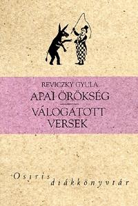 Reviczky Gyula: Apai örökség - Válogatott versek - Válogatott versek -  (Könyv)