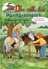 Alexandra Fisher-Hunold: Olvasó Kalóz - Pónitörténetek - OlvasóKalóz -  (Könyv)