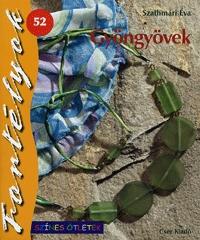 Szathmári Éva: Gyöngyövek - Színes ötletek - FORTÉLYOK 52. -  (Könyv)
