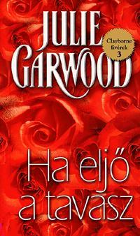 Julie Garwood: Ha eljő a tavasz - Clayborne fivérek 3. -  (Könyv)