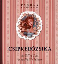 Mosonyi Alíz: Csipkerózsika -  (Könyv)