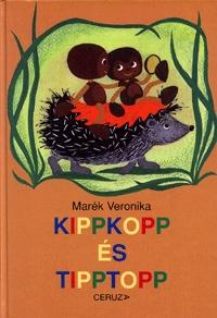 Marék Veronika: Kippkopp és Tipptopp -  (Könyv)
