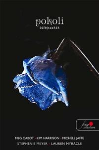Stephenie (és mások) Meyer: Pokoli báléjszakák -  (Könyv)