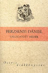 Berzsenyi Dániel: Berzsenyi Dániel válogatott versek - Osiris diákkönyvtár -  (Könyv)