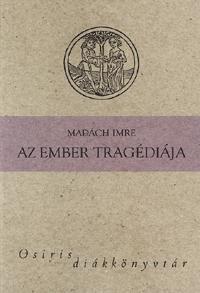 Madách Imre: Az ember tragédiája - Osiris diákkönyvtár -  (Könyv)