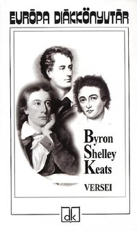 John Keats, Shelley, Byron: Byron, Shelley, Keats versei -  (Könyv)