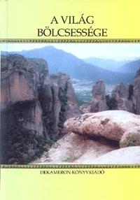 Piscatus: A világ bölcsessége - Aforizmák, bölcsességek és bölcs mondások -  (Könyv)
