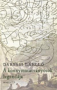 Darvasi László: A könnymutatványosok legendája -  (Könyv)